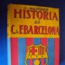 Coleccionismo deportivo: (F-180834)HISTORIA DEL F.C. BARCELONA, BARÇA, A.MALUQUER 1949. Lote 131898554