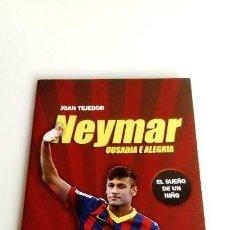 Coleccionismo deportivo: NEYMAR OSADÍA E ALEGRÍA, JOAN TEJEDOR, EDITORIAL BASE. 320 GRAMOS.. Lote 132181530
