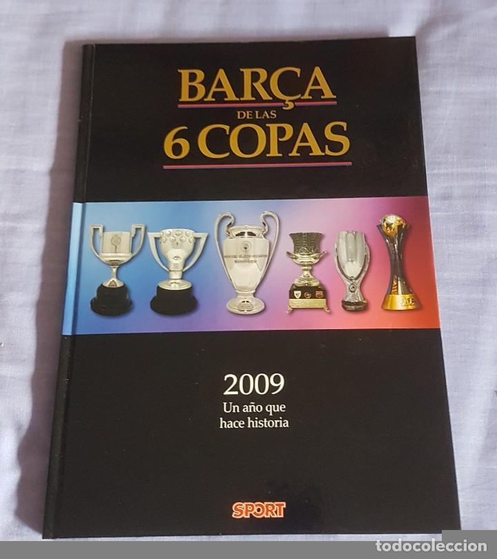 EL BARÇA DE LAS SEIS COPAS (Coleccionismo Deportivo - Libros de Fútbol)