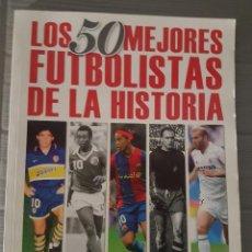 Coleccionismo deportivo: LOS 50 MEJORES FUTBOLISTAS DE LA HISTORIA. Lote 132771198