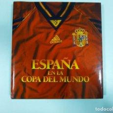 Coleccionismo deportivo: SELECCIÓN ESPAÑA DE FUTBOL EN LA COPA DEL MUNDO AÑO 1998 LUNWERG EDITORES. Lote 132844314