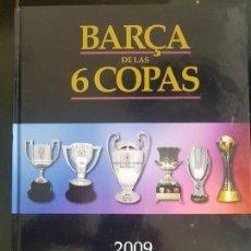 Coleccionismo deportivo: BARÇA DE LAS 6 COPAS 2009 UN AÑO QUE HACEHISTORIA SPORT . Lote 133029050