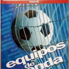 Coleccionismo deportivo: INTERVIÚ. - EQUIPOS DE LEYENDA DEL FÚTBOL EUROPEO.#. Lote 133284742