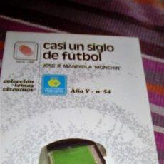 Coleccionismo deportivo: BILBAO. CASI UN SIGLO DE FÚTBOL JOS R. MANDIOLA, MONCHIN. ILUSTRADO TEMAS VIZCAÍNOS. Lote 133287034