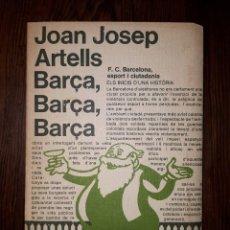 Coleccionismo deportivo: BARÇA, BARÇA, BARÇA. JOAN JOSEP ARTELLS FUTBOL BARCELONA . Lote 133853338