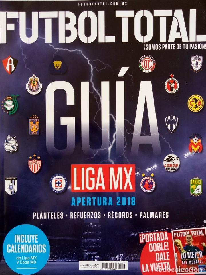 FÚTBOL TOTAL. - GUÍA LIGA MX APERTURA 2018 - EXTRALIGA / LEAGUEGUIDE.# (Coleccionismo Deportivo - Libros de Fútbol)