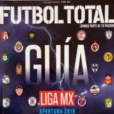 Coleccionismo deportivo: FÚTBOL TOTAL. - GUÍA LIGA MX APERTURA 2018 - EXTRALIGA / LEAGUEGUIDE.#. Lote 134111002