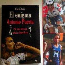 Coleccionismo deportivo: EL ENIGMA ANTONIO PUERTA - LIBRO IGNACIO ROMO LA MUERTE SÚBITA EN DEPORTE FÚTBOL BALONCESTO CICLISMO. Lote 134338358