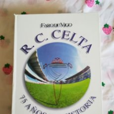 Coleccionismo deportivo: R. C. CELTA 75 AÑOS DE HISTORIA 1923 - 1998. FARO DE VIGO.. Lote 134414014