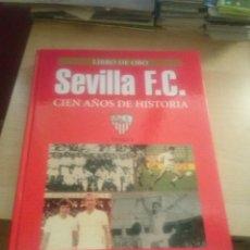 Coleccionismo deportivo: LIBRO DE ORO. SEVILLA F.C. CIEN AÑOS DE HISTORIA TOMO I SEVILLA, 2004. EDITA ABC. . Lote 134733986