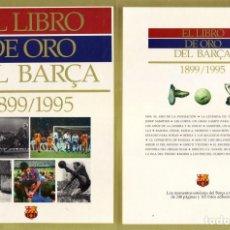 Coleccionismo deportivo: EL LIBRO DE ORO DEL BARÇA - 1899 - 1995 - NUEVO SIN USAR. Lote 134889974
