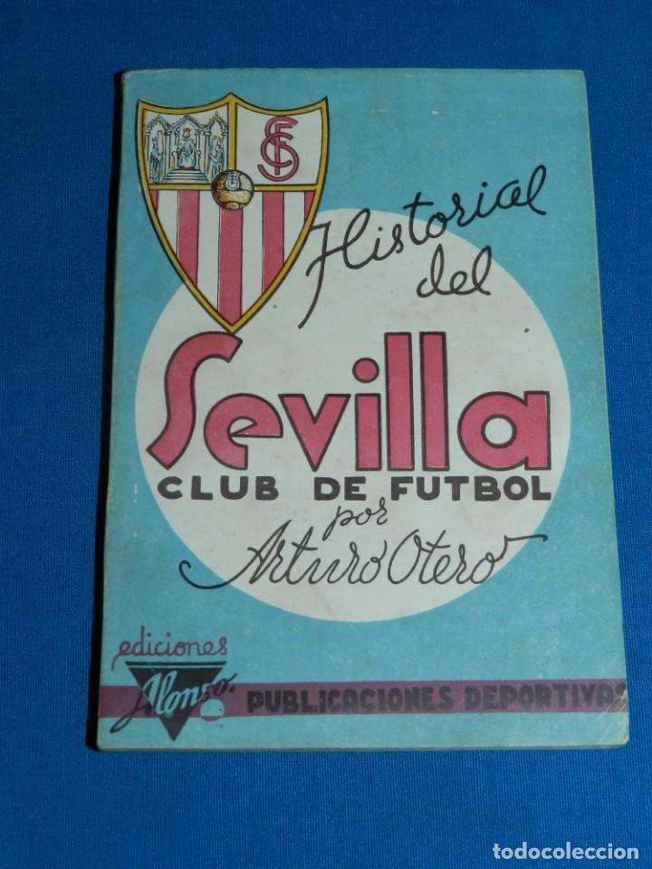 HISTORIAL DEL SEVILLA CF POR ARTURO OTERO, EDC ALONSO, MADRID 1941 , 35 AÑOS DE VIDA DEPORTIVA. (Coleccionismo Deportivo - Libros de Fútbol)