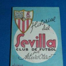 Coleccionismo deportivo: HISTORIAL DEL SEVILLA CF POR ARTURO OTERO, EDC ALONSO, MADRID 1941 , 35 AÑOS DE VIDA DEPORTIVA.. Lote 135134946