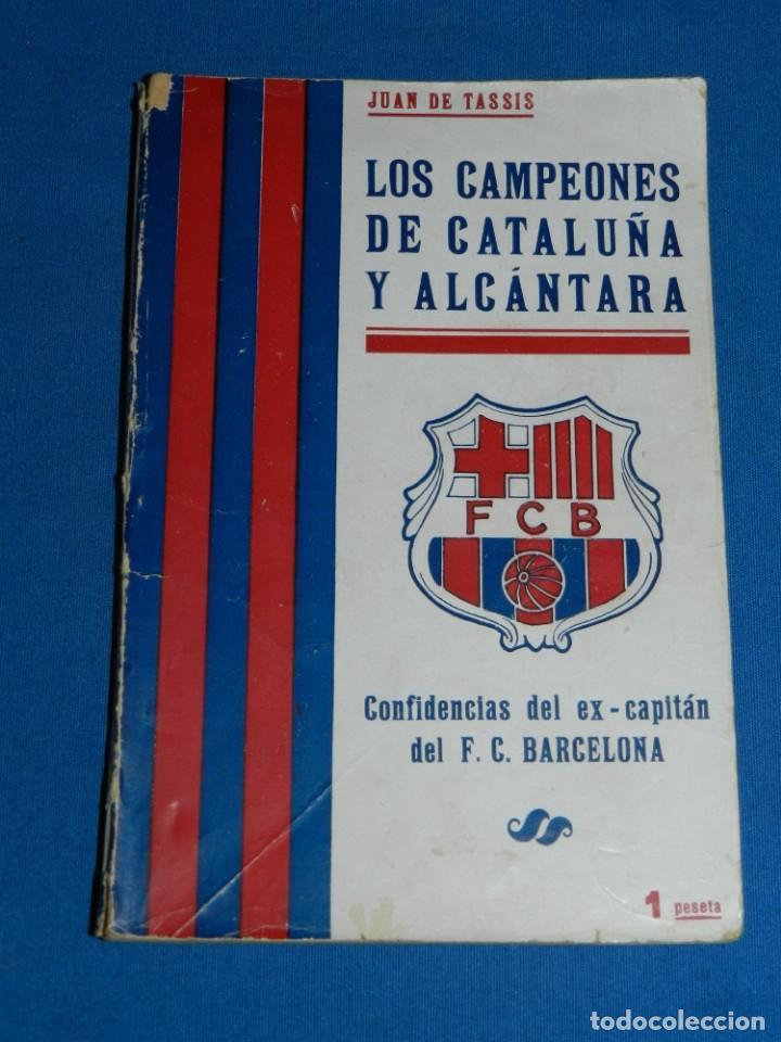 FC BARCELONA - LOS CAMPEONES DE CATALUÑA Y ALCANTARA , CONFIDENCIAS DEL EX-CAPITAN DEL FC BARCELONA (Coleccionismo Deportivo - Libros de Fútbol)