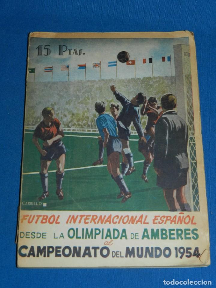 LIBRO - FUTBOL INTERNACIONAL ESPAÑOL DESDE LA OLIMPIADA DE AMBERES AL CAMPEONATO DEL MUNDO 1954 (Coleccionismo Deportivo - Libros de Fútbol)