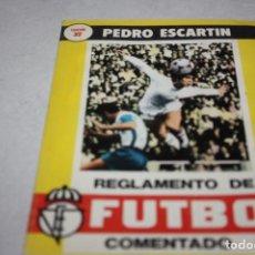 Coleccionismo deportivo: ANTIGUO REGLAMENTO DE FÚTBOL COMENTADO DE ESCARTIN.. Lote 135261882