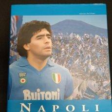 Coleccionismo deportivo: NAPOLI - 7 ANNI NELLA STORIA - MARADONA - ANTONIO DEL PIANO - LIBRO NUMERADO - MUY ILUSTRADO -. Lote 135438990