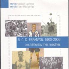 Coleccionismo deportivo: LIBRO R C D ESPAÑOL 1900-2006 LES HISTORIES MES INSOLITES FUTBOL. (FUTBOL-FOOTBALL) COCA-COLA - COKE. Lote 135441162