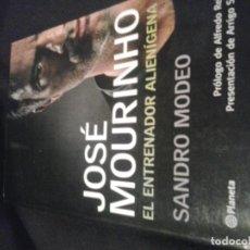 Coleccionismo deportivo: JOSE MOURINHO . EL ENTRENADOR ALIENIGENA. Lote 135465618