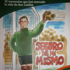 Coleccionismo deportivo: IKER CASILLAS SEGURO DE MI MISMO CARMEN COLINO ANTONIO MINGOTE GROUPAMA 2009 . Lote 135467750