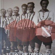 Coleccionismo deportivo: CENTRE DESPORTS SURIA 100 ANYS DE BLANC I NEGRE FRANCESC GARRIGA 1 EDICION 2011 . Lote 135467830