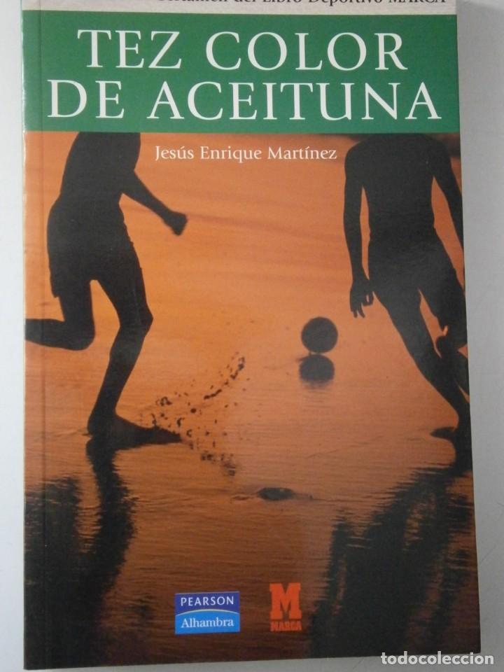 TEZ COLOR DE ACEITUNA JESUS ENRIQUE MARTINEZ MARCA 2004 NOVELA FUTBOL (Coleccionismo Deportivo - Libros de Fútbol)