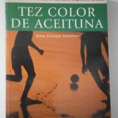 Coleccionismo deportivo: TEZ COLOR DE ACEITUNA JESUS ENRIQUE MARTINEZ MARCA 2004 NOVELA FUTBOL. Lote 135468350