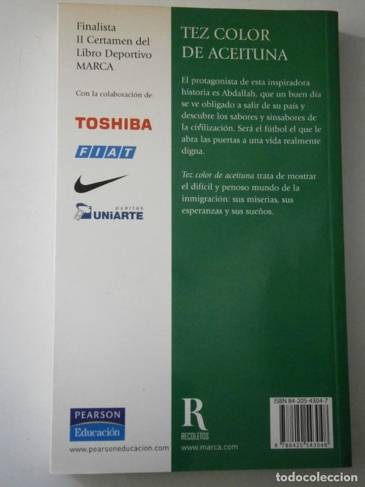 Coleccionismo deportivo: TEZ COLOR DE ACEITUNA Jesus Enrique Martinez Marca 2004 NOVELA FUTBOL - Foto 3 - 135468350