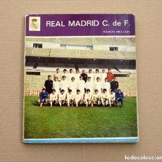 Coleccionismo deportivo: LIBRO HISTORIA REAL MADRID RAMON MELCON 1972. Lote 135478470