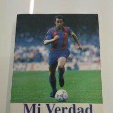Coleccionismo deportivo: MI VERDAD JULIO ALBERTO FIRMADO F.C. BARCELONA 1994 BIOGRAFIA . Lote 135707287