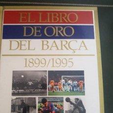 Coleccionismo deportivo: EL LIBRO DE ORO DEL BARÇA 1899 1995 COMPLETO VER FOTOS Y DESCRIPCION. Lote 135707539