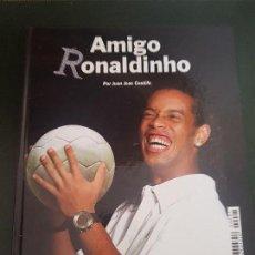 Coleccionismo deportivo: AMIGO RONALDINHO - MUNDO DEPORTIVO - 2005 - TAPAS DURAS. Lote 135712515