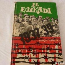 Coleccionismo deportivo: (ABJ)-LIBRO-EL EUZKADI 1937-39-LA GRAN ENCICLOPEDIA VASCA-(1976). Lote 135800366