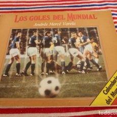 Coleccionismo deportivo: (ABJ)LIBRO-LOS GOLES DEL MUNDIAL DESDE 1930 HASTA 1982.. Lote 135896466
