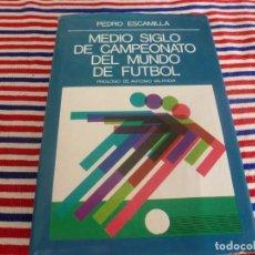 Coleccionismo deportivo: (ABJ)LIBRO FUTBOL-MEDIO SIGLO DE CAMPEONATO DEL MUNDO DE FÚTBOL. . Lote 135998846
