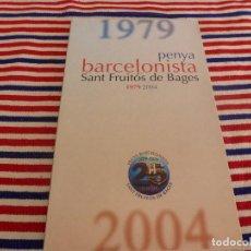 Coleccionismo deportivo: (ABJ)LIBRO FUTBOL-PENYA BARCELONISTA SANT FRUITÓS DE BAGES-1979-2004. Lote 135998990