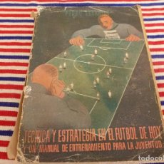 Coleccionismo deportivo: (ABJ)LIBRO FUTBOL.1947-TECNICA Y ESTRATEGIA EN EL FUTBOL DE HOY(PEDRO ESCARTIN). Lote 135999614