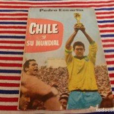 Coleccionismo deportivo: (ABJ)LIBRO FUTBOL-PEDRO ESCARTIN-CHILE Y SU MUNDIAL 1962. Lote 136000366