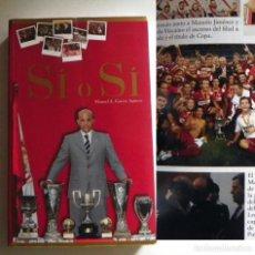 Coleccionismo deportivo: JOSÉ MARÍA DEL NIDO SÍ O SÍ LIBRO PRESIDENTE DE SEVILLA FC SEVILLISMO FOTOS FÚTBOL CLUB DEPORTE SFC. Lote 136050586