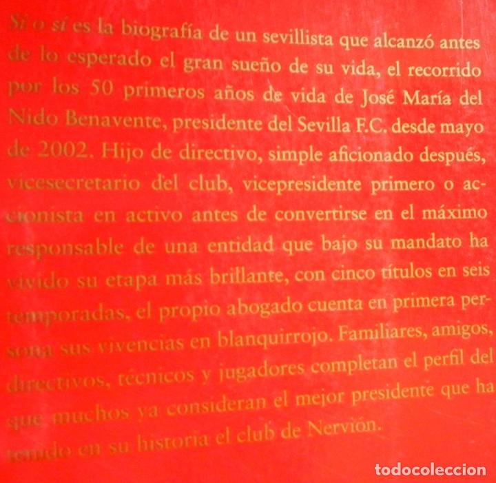 Coleccionismo deportivo: JOSÉ MARÍA DEL NIDO SÍ O SÍ LIBRO PRESIDENTE DE SEVILLA FC SEVILLISMO FOTOS FÚTBOL CLUB DEPORTE SFC - Foto 2 - 136050586