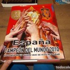 Coleccionismo deportivo: ESPAÑA CAMPEÓN DEL MUNDO 2010.HISTORIA DE UN SUEÑO QUE SE HIZO REALIDAD.UNA JOYITA.. Lote 150963526