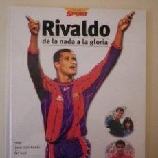 Coleccionismo deportivo: FC BARCELONA BARÇA LIBRO RIVALDO DE LA NADA A LA GLORIA - COLECCIÓN SPORT - 1998. Lote 136876174