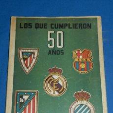 Coleccionismo deportivo: LIBRO LOS QUE CUMPLEN 50 AÑOS , ATH BILBAO , R MADRID, FC BARCELONA , AT MADRID , RCD ESPAÑOL. Lote 138046854