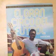 Coleccionismo deportivo: EL GRAN CIRCO DEL FÚTBOL: LA OTRA CARA DEL DEPORTE REY TEJERO, JUAN T&B EDITORIAL. 2009 356PP. Lote 138842878