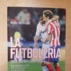 Coleccionismo deportivo: LA FUTBOLERA ONCE SUEÑOS CUMPLIDOS V.V.A.A. T&B EDITORES (2010) 263PP. Lote 138843026