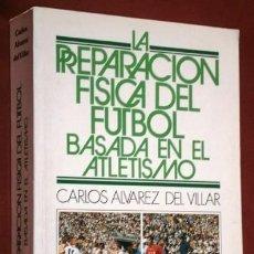 Coleccionismo deportivo: LA PREPARACIÓN FÍSICA DEL FÚTBOL BASADA EN EL ATLETISMO POR CARLOS ALVAREZ DEL VILLAR DE ED. GYMNOS . Lote 138944798