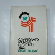 Coleccionismo deportivo: CAMPEONATO MUNDIAL DE FUTBOL. 1982. SEDE BILBAO. TDK230. Lote 139503218