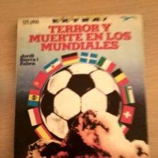 Coleccionismo deportivo: TERROR Y MUERTE EN LOS MUNDIALES/ JORDI SIERRA I FABRA / COLECCIÓN GAVIOTA AÑO 1978. Lote 139659070