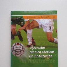 Coleccionismo deportivo: PREPARACIÓN FUTBOLÍSTICA, EJERCICIOS TÉCNICO TÁCTICOS SIN FINALIZACIÓN, MANUEL CONDE, MC SPORTS. Lote 139761942
