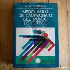 Coleccionismo deportivo: MEDIO SIGLO DEL CAMPEONATO DEL MUNDO DE FUTBOL. PEDRO ESCAMILLA. CONSEJO SUPERIOR DE DEPORTES (1979). Lote 139829674